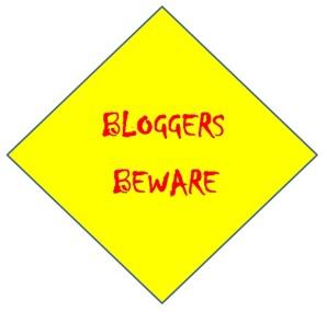Bloggers Beware